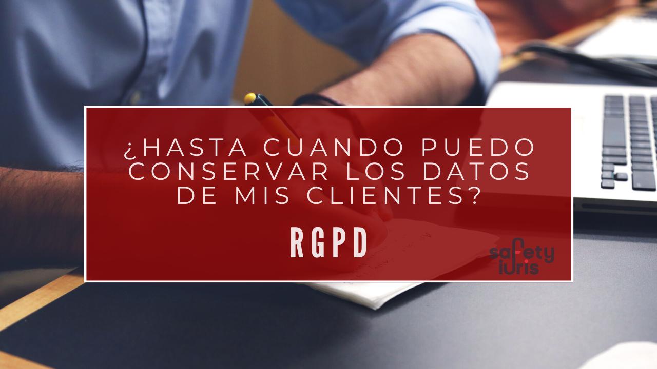 plazo conservacion datos rgpd